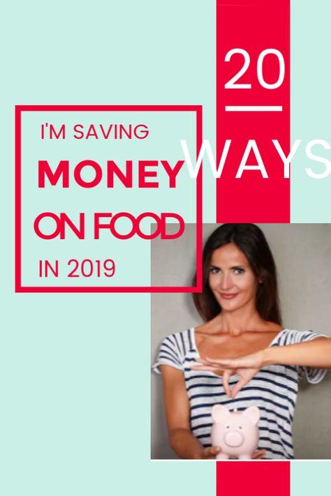 20 Ways I'm Saving Money on Food in 2019