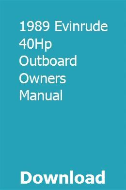 1989 Evinrude 40hp Outboard Owners Manual Owners Manuals Outboard Repair Manuals