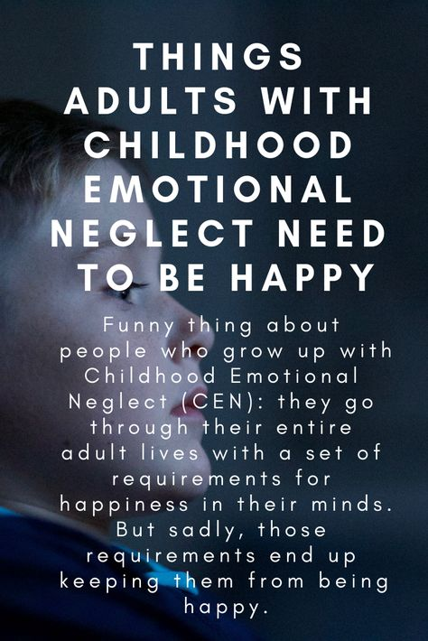 Things Adults With Childhood Emotional Neglect Need to be Happy – Fighting for a Future