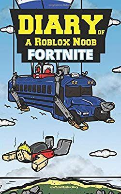 Diary Of A Roblox Noob Fortnite Robloxia Kid 9781983352904