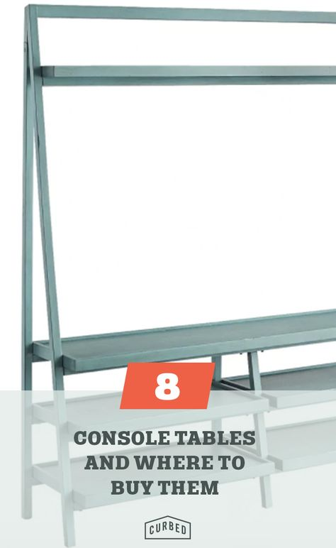These console tables are gorgeous and affordable.