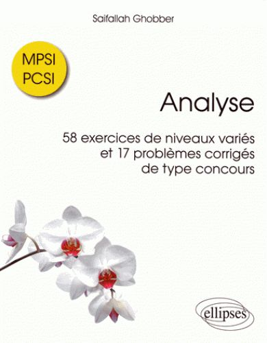 515 Gho Analyse 58 Exercices De Niveaux Varies Et 17 Problemes Corriges De Type Concours Mpsi Pcsi Saifallah Ghobber Analyse 58 Exercices Movie Posters