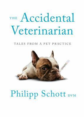 The Accidental Veterinarian Philipp Schott Dvm Veterinarian Pet Clinic Small Animal Clinic