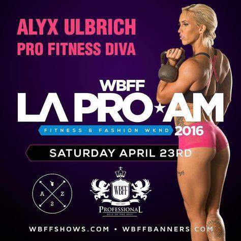 8 Days To Wbff La Pro Am Fitness Fashion Spectacular Wbff Official Fitness Fashion Pro Fitness Fitness