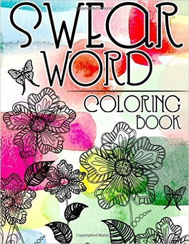 Sweary Coloring Book For Adults Swear Word With 25 Flowers Designs Stress Relief Words Adult By Stor