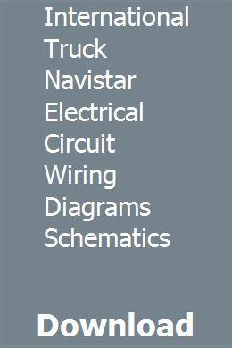 International Truck Navistar Electrical Circuit Wiring ... on