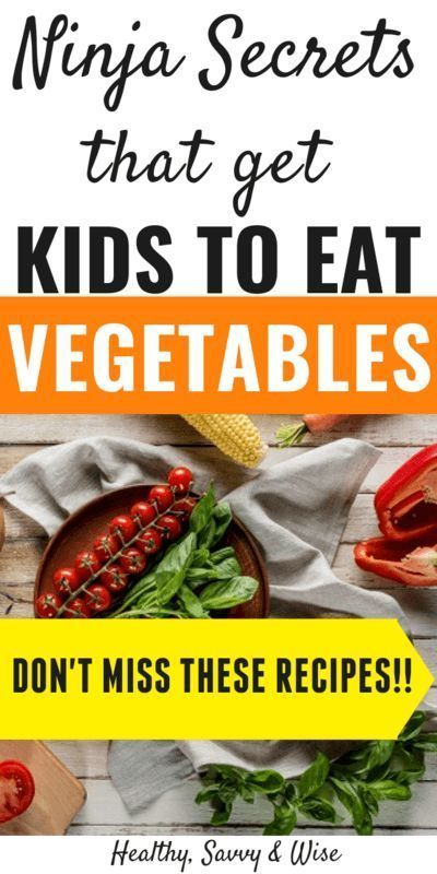 How To Get Kids To Eat Vegetables The Sneaky Ninja Way Healthy Savvy Wise Healthy Healthy Recipes Healthy Eating