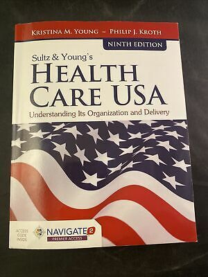 Sultz And Young S Health Care Usa Understanding Its Organization And Delivery 9781284126174 Ebay In 2021 Health Care Understanding Health