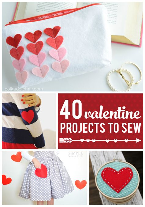 40 Valentine's Day Sewing Projects. easy sewing ideas for Valentine's day.