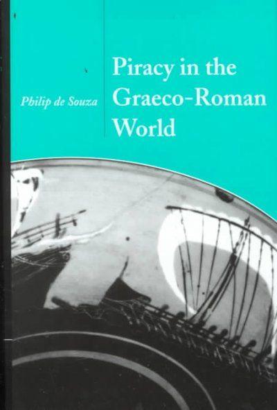 Piracy in the Graeco-Roman world / Philip de Souza