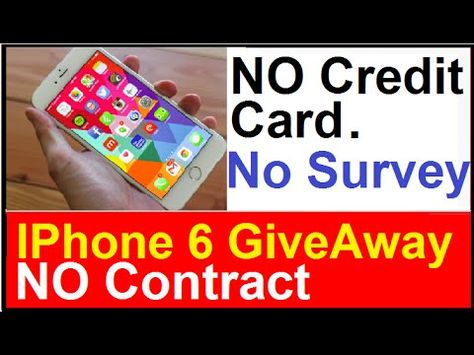 Free IPhones: No Credit Card - No Survey to Fill - No Contract - Get You...