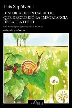 Historia De Un Caracol Que Descubrió La Importancia De La Lentitud Planeta De Libros Libros Historia Novelas De Amor