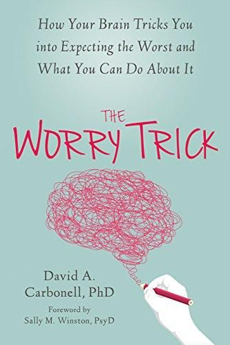 Worry Trick: How Your Brain Tricks You Into Expecting the Wrost and What You Can Do About It - Default