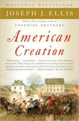 American Creation Joseph Ellis Tragedy The Republic Ellis