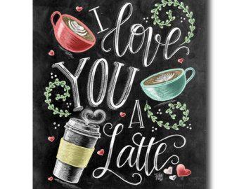 I Love You, I Love You A Latte, Coffee Sign, Latte Art, Chalk Art, Chalkboard Art, Coffee Art, Love Sign