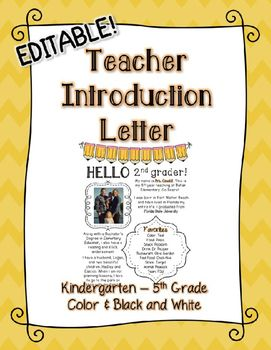 Use this editable teacher intro. letter to introduce yourself to your parents and students.Includes:-kindergarten-first grade-second grade-third grade-fourth grade-fifth grade-color-black and white