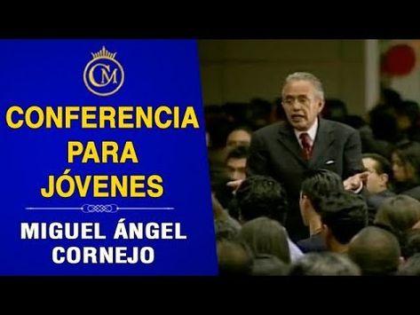 Miguel ángel Cornejo Conferencia Motivacional Para Jóvenes