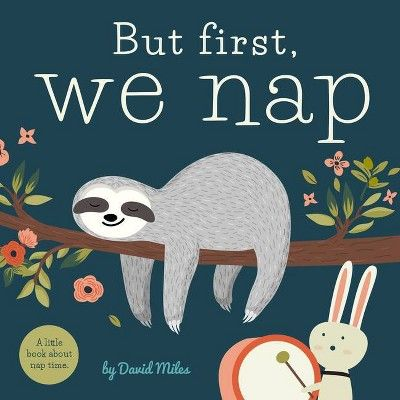 But First We Nap By David W Miles Board Book Baby Girl Books Animal Security Blanket Baby Girl Gifts