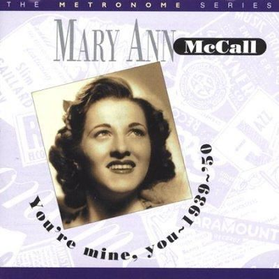 Precision Series Mary Ann Mccall - You're Mine You: 1939-1950