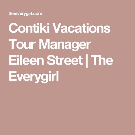Contiki Vacations Tour Manager Eileen Street Tour manager and Street - tour manager resume