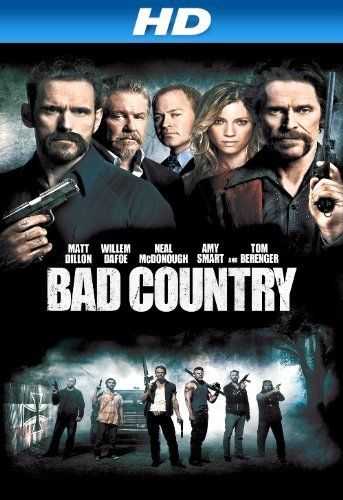 Bad Country [HD] Amazon Instant Video ~ Willem Dafoe, http