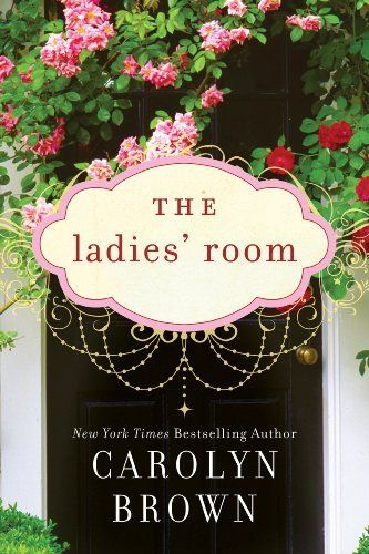 The Ladies' Room by Carolyn Brown, http://www.amazon.com/dp/B00941PRJK/ref=cm_sw_r_pi_dp_36t1tb1131QBF