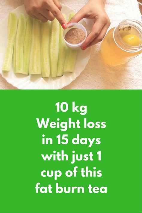 10 Kg Weight Loss In 15 Days With Just 1 Cup Of This Fat Burn Tea