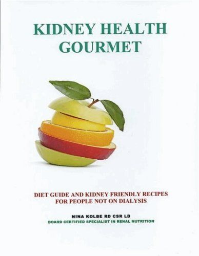 Kidney Health Gourmet Diet Guide and Kidney Friendly Recipes for People Not on Dialysis by Nina Kolbe RD CSR LD, http://www.amazon.com/dp/0615234380/ref=cm_sw_r_pi_dp_NnSIrb14KJPWM