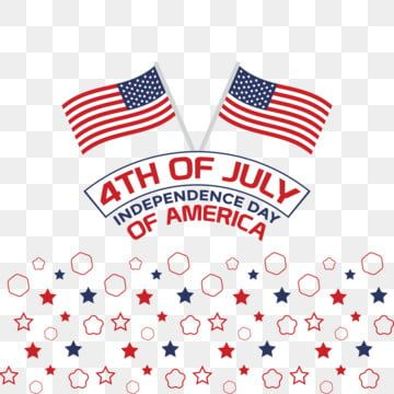 4th Of July Independence Day Of America Independence Day America Png And Vector With Transparent Background For Free Download Independence Day America Independence Day 4th Of July