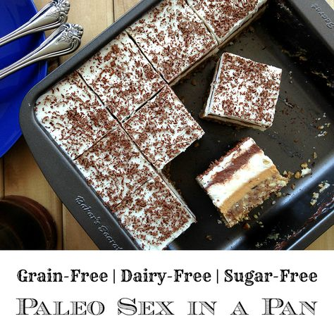 Paleo Sex in a Pan - 6 layers is a lot of work! Looks like it would be worth it. GrokGrub.com