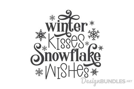 Winter kisses snowflake wishes example image Snowflake Quote, Winter Words, Licht Box, Winter Quotes, Diy Crafts To Do, Christmas Quotes, Christmas Phrases, Christmas Clipart, Winter Nail Designs
