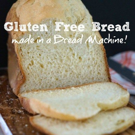 Gluten Free Bread Made In A Bread Machine Sparkles In The Everyday Recipe Gluten Free Bread Maker Homemade Gluten Free Bread Gluten Free Bread Machine