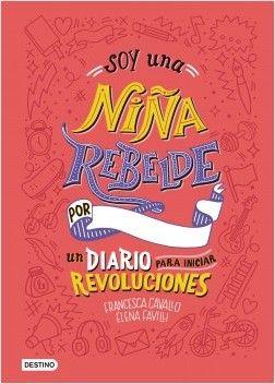 Descargar Libro Soy Una Niña Rebelde De Elena Favilli Y Francesca Cavallo Pdf Epub Libros En Espanol Libros Gratis Para Niños Libros Para Niños