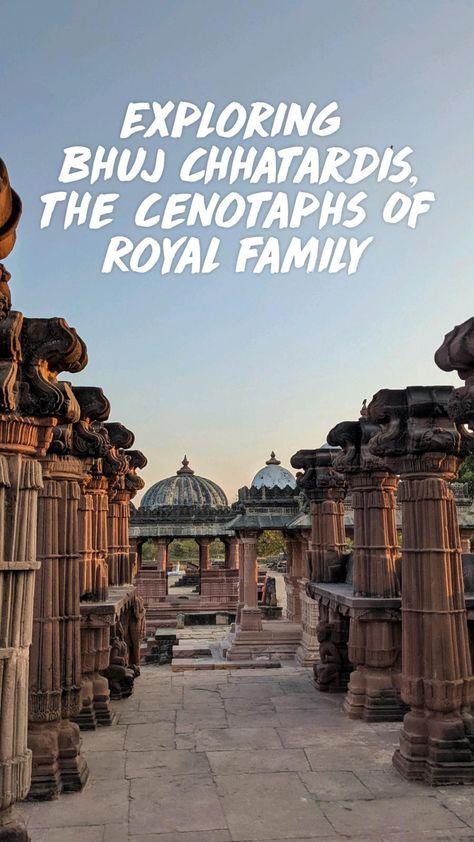 Exploring  Bhuj Chhatardis, the Cenotaphs Of Royal Family