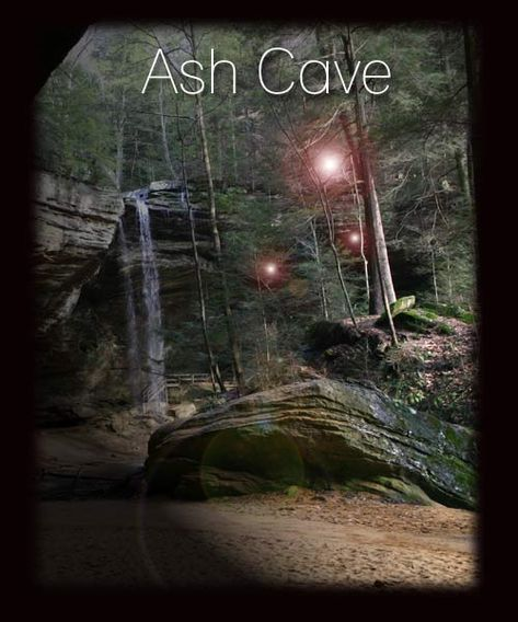 Ghost Lights of Ash Cave  Ghostly lights have been seen dancing in the woods at dusk.