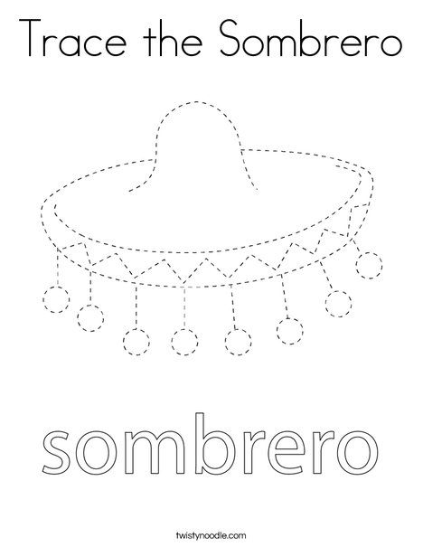 Trace The Sombrero Coloring Page Twisty Noodle Coloring Pages Cool Coloring Pages Color