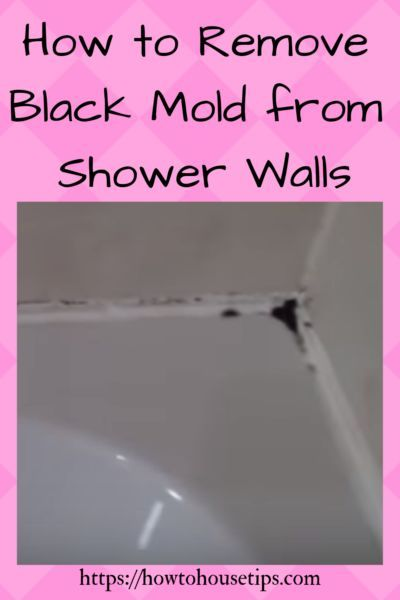 How To House Tips How To Remove Black Mold From Shower Walls And Caulking Bat Remove Black Mold Mold In Bathroom Mold Remover