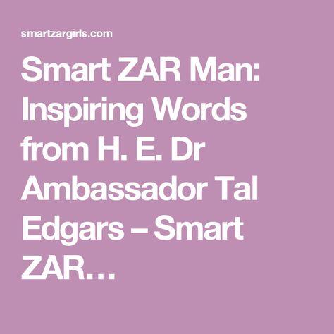 Smart Zar Man Inspiring Words From H E Dr Ambador Tal