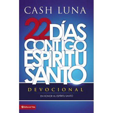 22 Dias Contigo Espiritu Santo Devocional Paperback Walmart Com Book Format El Pastor Paperbacks