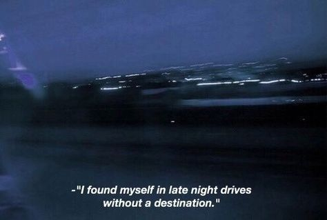 well is there ever going to be a destination? we spend our whole lives looking for a destination trying so hard only to reach death. maybe we shouldn't spend our journey getting to the destination. maybe we should just have fun?