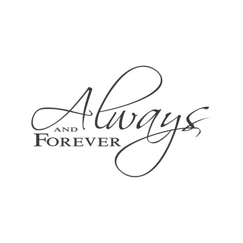 """""""Always and Forever."""" Mount wall decal!"""