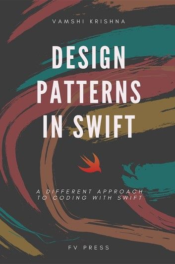 Design Patterns In Swift A Different Approach To Coding Wi