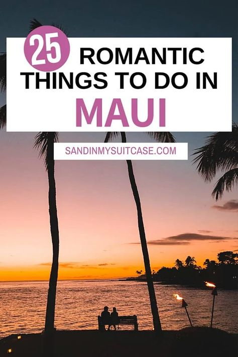 25 Most Romantic Things to Do in Maui for Couples   Sand In My Suitcase