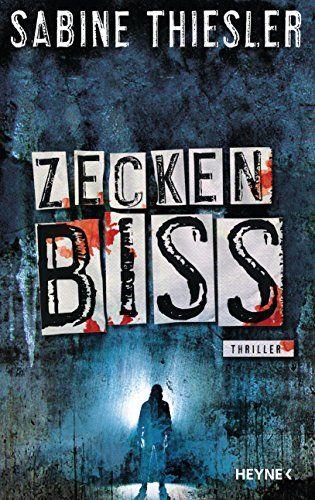 Zeckenbiss Thriller Von Sabine Thiesler Https Www Amazon De Dp B077bwzk4h Ref Cm Sw R Pi Dp U X 3ar4abqvz5kqj Zeckenbiss Zecke Bucher