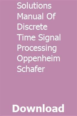 solutions manual of discrete time signal processing oppenheim schafer signal processing solutions nursing study guide pinterest