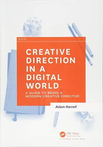 Download Pdf Creative Direction In A Digital World A Guide To Being A Modern Creative Director Free Epub Mobi Ebooks Creative Director Kindle Reading Digital