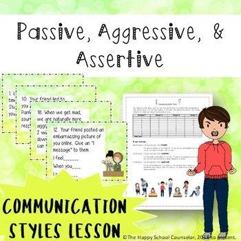 Passive Aggressive Assertive Communication Styles Lesso Assertive Communication Communication Styles Assertiveness