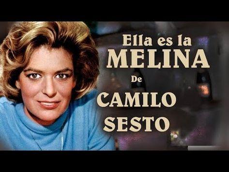 Melina La Mujer Que Inspiró A Camilo Sesto Su Gran Canción Youtube Camilo Sesto Camilo Canciones