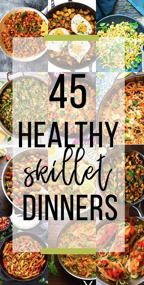 19 Healthy Skillet Dinners (One Pan) - - 45 healthy skillet recipes that will get dinner on the table quickly and produce minimal dishes! Includes chicken, vegetarian and low carb options. Electric Skillet Recipes, Iron Skillet Recipes, Chicken Skillet Recipes, Cast Iron Recipes, Skillet Dinners, Skillet Food, One Pan Dinner Recipes, One Pan Meals, Healthy Dinner Recipes