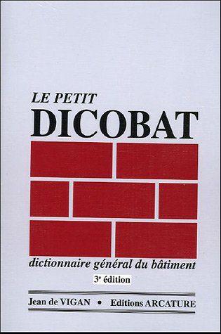 Telecharger Le Petit Dicobat Dictionnaire General Du Batiment Pdf Par Poche Lecture En Ligne R Listes De Lecture Livres En Ligne Telechargement